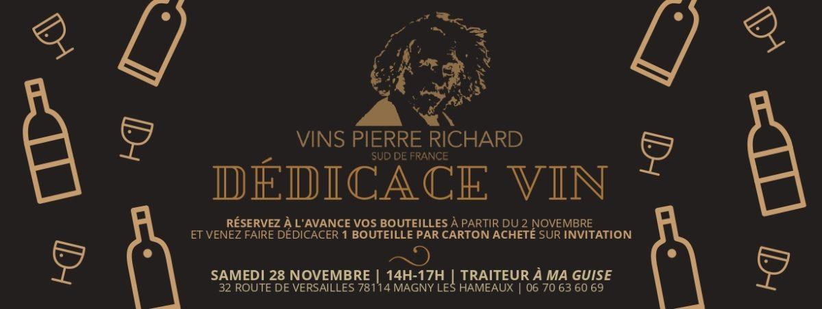 Vins Pierre Richard - Nouvelle Dédicace